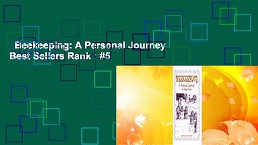 Beekeeping: A Personal Journey  Best Sellers Rank : #5