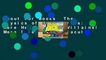 About For Books  The Physics of Superheroes  More Heroes! More Villains! More Science! Spectacular