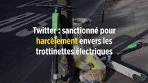 Twitter : sanctionné pour harcèlement envers les trottinettes électriques
