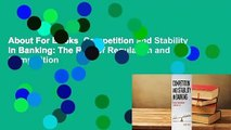 About For Books  Competition and Stability in Banking  The Role of Regulation and Competition