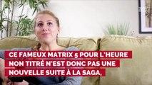Y aura-t-il un Matrix 5 ? - Télé Star