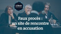 Faux procès: un site de rencontre en accusation au Monde Festival