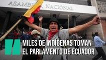 Miles de indígenas toman el Parlamento de Ecuador