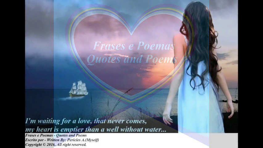 I'm waiting for a love, that never comes, my heart is emptier than... [Quotes and Poems]