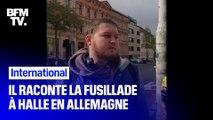 Ce témoin raconte la fusillade à Halle en Allemagne