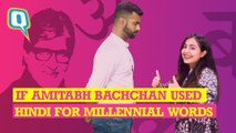 How Millennial Words Would Sound Like If Amitabh Bachchan Gave Them A Hindi Twist