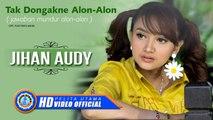 Jihan Audy - TAK DONGAKNE ALON ALON ( Official Music Video )