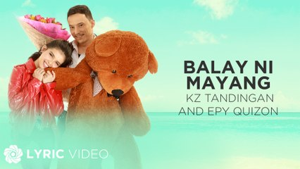"Balay Ni Mayang - KZ Tandingan, Epy Quizon (Lyrics) | ""The Art Of Ligaw"" OST"