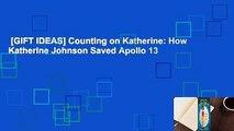 [GIFT IDEAS] Counting on Katherine: How Katherine Johnson Saved Apollo 13