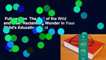 Full version  The Call of the Wild and Free: Reclaiming Wonder in Your Child's Education  Best
