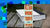 About For Books  All Our Wrong Todays  For Kindle