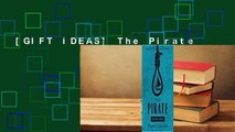 [GIFT IDEAS] The Pirate