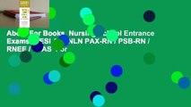 About For Books  Nursing School Entrance Exams: HESI A2 / NLN PAX-RN / PSB-RN / RNEE / TEAS  For