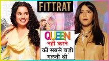 Ekta Kapoor REGRETS On Saying NO To Kangana Ranaut's Queen | Fittrat | Krystle D'souza