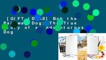 [GIFT IDEAS] Bob the Railway Dog: The True Story of an Adventurous Dog