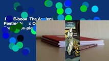 Full E-book  The Ancients and the Postmoderns: On the Historicity of Forms Complete