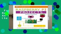 Full E-book  DK Workbooks: Raspberry Pi Projects: An Introduction to the Raspberry Pi Computer