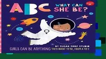 Full E-book  ABC for Me: ABC What Can She Be?: Girls can be anything they want to be, from A to