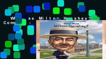 Who Was Milton Hershey? Complete
