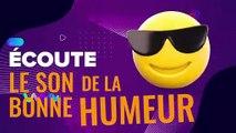 Toujours branché à la radio de LA BONNE HUMEUR.