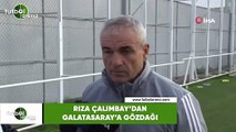 Rıza Çalımbay'dan Galatasaray'a gözdağı