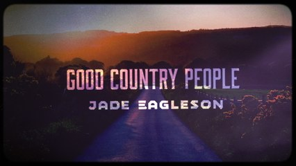 Jade Eagleson - Good Country People