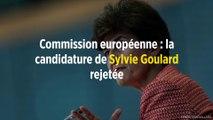 Commission européenne : la candidature de Sylvie Goulard rejetée