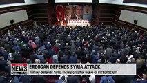 Turkey's Erdogan defends Syria incursion after wave of criticism