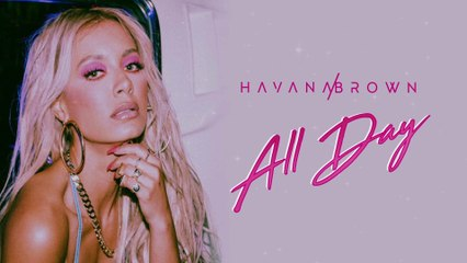Havana Brown - ALL DAY