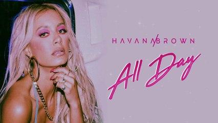 Havana Brown - ALL DAY