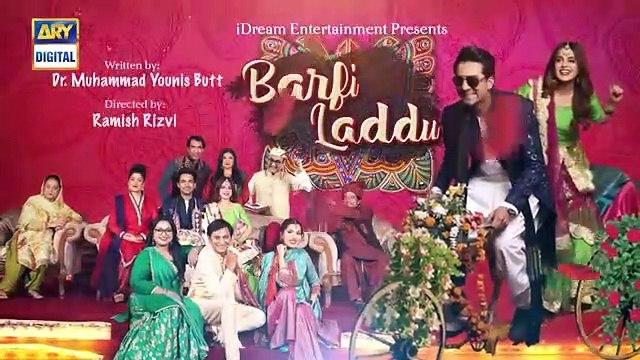 Barfi Laddu Ep 20 _ 10th Oct 2019 _ ARY Digital Drama