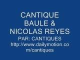 CANTIQUE BAULE REYES NICOLA REYES
