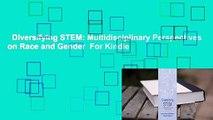 Diversifying STEM: Multidisciplinary Perspectives on Race and Gender  For Kindle