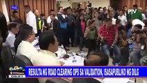 Resulta ng road clearing ops sa validation, isasapubliko ng DILG