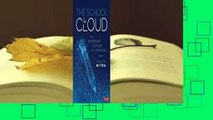 The School in the Cloud: The Emerging Future of Learning  For Kindle