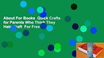 About For Books  Quick Crafts for Parents Who Think They Hate Craft  For Free