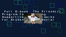 Full E-book  The Friend(r) Program for Creating Supportive Peer Networks for Students with Social