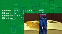 About For Books  The Story of Latinos and Education in American History  For Online