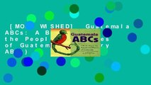[MOST WISHED]  Guatemala ABCs: A Book about the People and Places of Guatemala (Country ABCs)