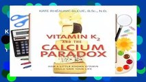 [NEW RELEASES]  Vitamin K2 and the Calcium Paradox: How a Little-Known Vitamin Could Save Your Life