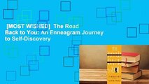 [MOST WISHED]  The Road Back to You: An Enneagram Journey to Self-Discovery