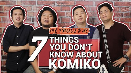 7 Things You Don't Know About Komiko