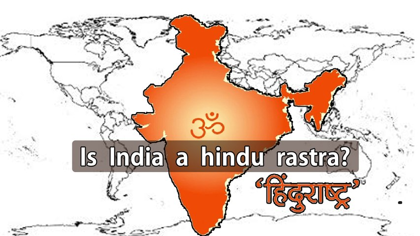 Is India a hindu rastra?Will it be acknowledged in the constitution of the republic of India as a Hindu rastra?