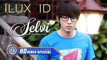 Ilux ID - SELVI ( Official Music Video )