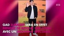 Gad Elmaleh accusé de plagiat : ce que l'affaire lui a inspiré pour son nouveau spectacle
