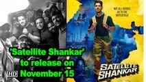 'Satellite Shankar' to release on November 15