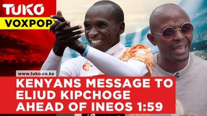 Kenyans message to Eliud Kipchoge ahead of Ineos 1:59 challenge