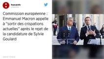Rejet de la candidature de Sylvie Goulard : Emmanuel Macron évoque une « crise politique »