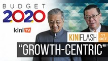 Growth-centric 2020 Budget | KiniFlash - 11 Oct