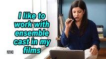 Zoya Akhtar: I like to work with ensemble cast in my films
